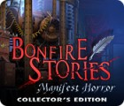 Igra Bonfire Stories: Manifest Horror Collector's Edition