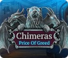 Igra Chimeras: Price of Greed