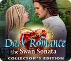 Igra Dark Romance 3: The Swan Sonata Collector's Edition