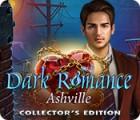 Igra Dark Romance: Ashville Collector's Edition