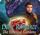 Igra Dark Romance: The Ethereal Gardens