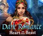 Igra Dark Romance: Heart of the Beast