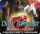 Igra Dark Romance: Romeo and Juliet Collector's Edition
