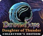 Igra Dawn of Hope: Daughter of Thunder Collector's Edition