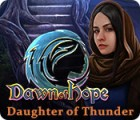 Igra Dawn of Hope: Daughter of Thunder
