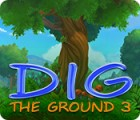 Igra Dig The Ground 3