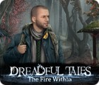Igra Dreadful Tales: The Fire Within