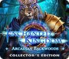 Igra Enchanted Kingdom: Arcadian Backwoods Collector's Edition