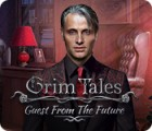 Igra Grim Tales: Guest From The Future
