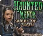 Igra Haunted Manor: Queen of Death