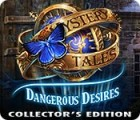 Igra Mystery Tales: Dangerous Desires Collector's Edition
