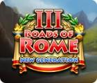 Igra Roads of Rome: New Generation III