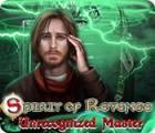 Igra Spirit of Revenge: Unrecognized Master