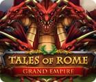 Igra Tales of Rome: Grand Empire